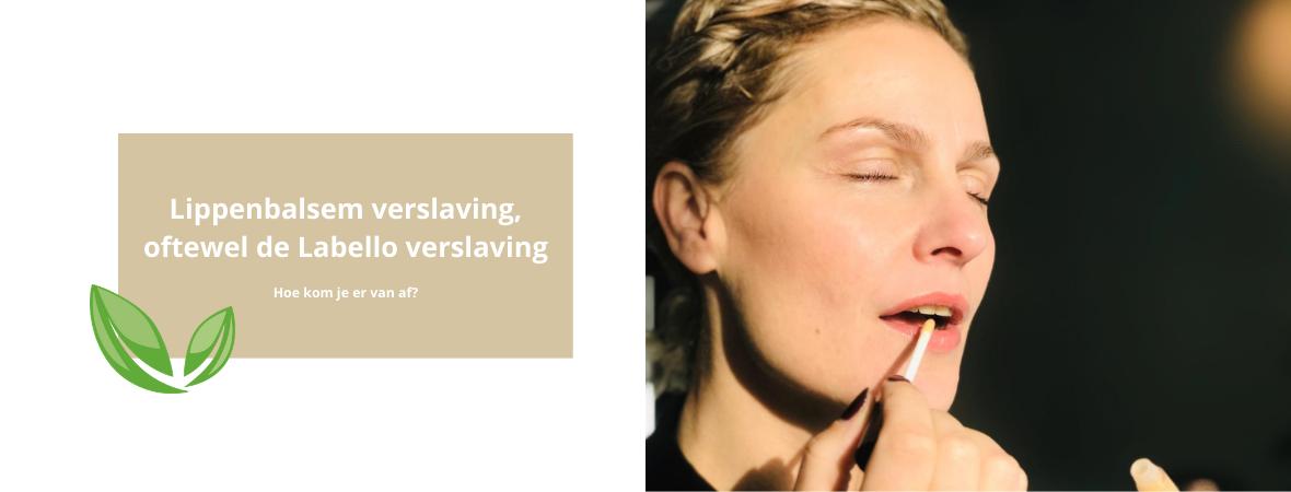 Lippenbalsemverslaving oftewel de Labello verslaving. Zo kom je er van af