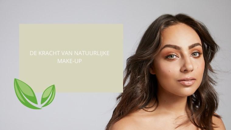 De voordelen van natuurlijke make-up