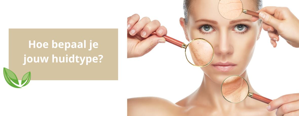 Hoe bepaal jij jouw huidtype