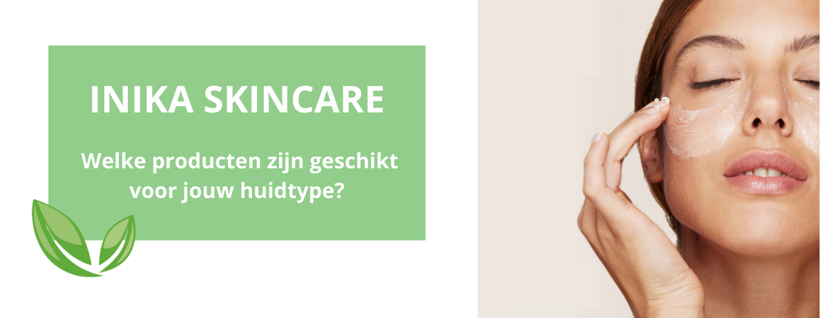 Welke producten van INIKA Skincare zijn geschikt voor jouw huidtype?