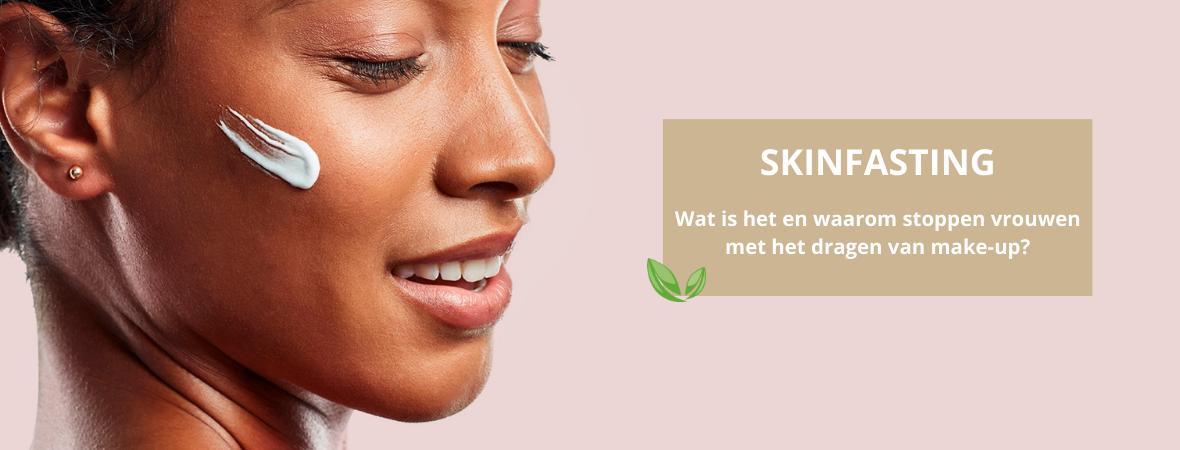 SKINFASTING – Wat is het en waarom stoppen vrouwen met het dragen van make-up?